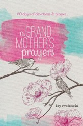 A Grandmother's Prayers: 60 Days of Devotions and Prayer - eBook