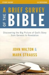 A Brief Survey of the Bible Study Guide: Discovering the Big Picture of God's Story from Genesis to Revelation - eBook