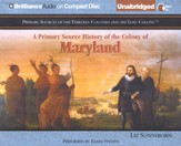 A Primary Source History of the Colony of Maryland - Unabridged Audiobook on CD