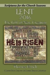 The Gift of New Creation: A Lenten Study Based on the Revised Common Lectionary