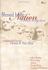 Blessed Is the Nation: A Pariotic Worship Service (Anthem Collection)