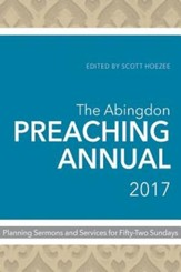 The Abingdon Preaching Annual 2017: Planning Sermons and Services for Fifty-Two Sundays - eBook