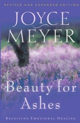 Beauty for Ashes: Receiving Emotional Healing - eBook