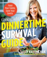 Cooking Light Dinnertime Survival Guide: Feed Your Family. Save Your Sanity! - eBook