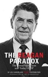 The Reagan Paradox: The Conservative Icon and Today's GOP - eBook