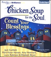 Chicken Soup for the Soul: Count Your Blessings - 30 Stories About the Joy of Giving, Attitude, and Being Grateful for What You Have Unabridged Audiobook on CD