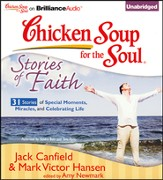 Chicken Soup for the Soul: Stories of Faith - 31 Stories of Special Moments, Miracles, and Celebrating Life Unabridged Audiobook on CD