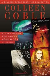 A Colleen Coble Suspense Collection: Alaska Twilight, Fire Dancer, Abomination, Anathema / Digital original - eBook
