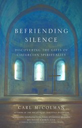 Befriending Silence: Discovering the Gifts of Cistercian Spirituality - eBook
