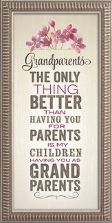 Grandparents, The Only Thing Better Framed Art