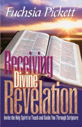 Receiving Divine Revelation: Invite the Holy Spirit to teach and guide you through scripture - eBook