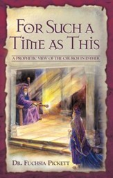 For Such A Time As This: A prophetic view of the church - eBook