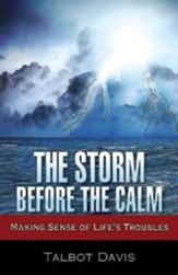 The Storm Before the Calm: Making Sense of Life's Troubles