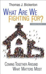 What Are We Fighting For? Leader Guide: Coming Together Around What Matters Most - eBook