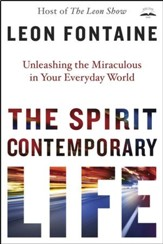 The Spirit Contemporary Life: Unleashing the Miraculous in Your Everyday World - eBook