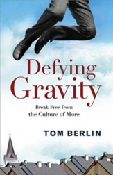 Defying Gravity: Break Free from the Culture of More - eBook