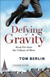Defying Gravity Leader Guide: Break Free from the Culture of More - eBook