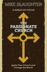 The Passionate Church: Ignite Your Church and Change the World - eBook