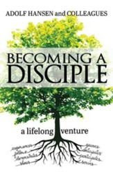 Becoming a Disciple: A Life Long Venture