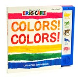 The World Of Eric Carle: Colors! Colors! Lift-A-Flap Sound Book