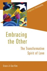 Embracing the Other: The Transformative Spirit of Love - eBook
