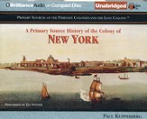 Primary Source History of the Colony of New York - Unabridged Audiobook on CD