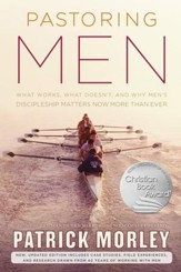 Pastoring Men: What Works, What Doesn't, and Why Men's Discipleship Matters Now More Than Ever - eBook