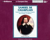 Samuel De Champlain: Explorer of the Great Lakes Region and Founder of Quebec - Unabridged Audiobook on CD