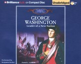 George Washington: Leader of a New Nation - Unabridged Audiobook on CD