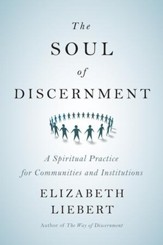 The Soul of Discernment: A Spiritual Practice for Communities and Institutions - eBook