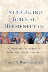 Introducing Biblical Hermeneutics: A Comprehensive Framework for Hearing God in Scripture - eBook