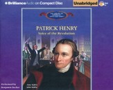 Patrick Henry: Voice of the Revolution - Unabridged Audiobook on CD