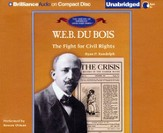 W. E. B. Du Bois: The Fight for Civil Rights - Unabridged Audiobook on CD