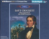 Davy Crockett: The Legend of the Wild Frontier - Unabridged Audiobook on CD