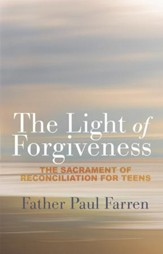 The Light of Forgiveness: The Sacrament of Reconciliation for Teens - eBook