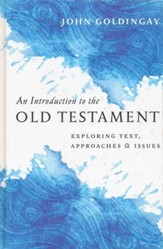 An Introduction to the Old Testament: Exploring Text, Approaches & Issues - eBook