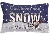 God Loves You Snow Much Pillow