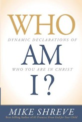 Who Am I?: Dynamic Declarations of Who You Are in Christ - eBook