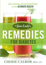 The Juice Lady's Remedies for Diabetes: Juices, Smoothies, and Living Foods Recipes for Your Ultimate Health - eBook