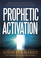 Prophetic Activation: Break Your Limitation to Release Prophetic Influence - eBook