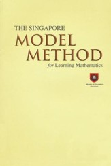The Singapore Model Method for Learning Mathematics