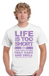 Life Is Too Short Shirt, White, Small