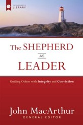 The Shepherd as Leader: Guiding Others with Integrity and Conviction - eBook