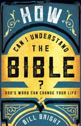 How Can I Understand the Bible?: God's Word Can Change Your Life - eBook