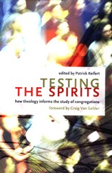 Testing the Spirits: How Theology Informs the Study of Congregations