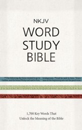 NKJV Word Study Bible: 1,700 Key Words that Unlock the Meaning of the Bible - eBook