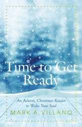 Time to Get Ready: An Advent, Christmas Reader to Wake Your Soul - eBook