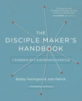 The Disciple-Maker's Handbook: Seven Elements of a Discipleship Lifestyle - eBook