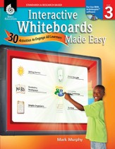 Interactive Whiteboards Made Easy: 30 Activities to Engage All Learners Level 3 (Promethean Version)