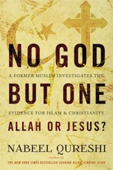 No God But One: Allah or Jesus?: A Former Muslim Investigates the Evidence for Islam and Christianity - eBook